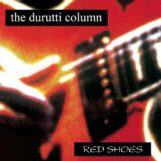 Durutti Column, The: Red Shoes [LP]