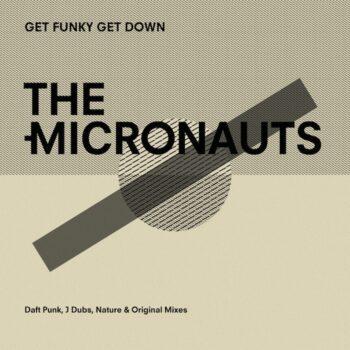 "Micronauts, The: Get Funky Get Down — incl. Remix par Daft Punk [12""]"
