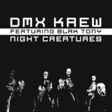 "DMX Krew & Blak Tony: Night Creatures [12""]"