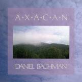 Bachman, Daniel: Axacan [CD]