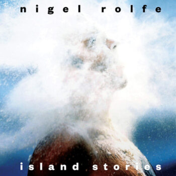 Rolfe, Nigel: Island Stories [LP]