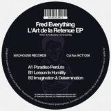 "Fred Everything: L'art de la retenue EP [12""]"