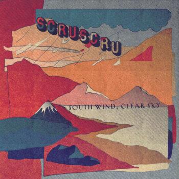 """ScruScru: South Wind, Clear Sky [12""""]"""