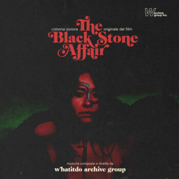 Whatitdo Archive Group: The Black Stone Affair [CD]