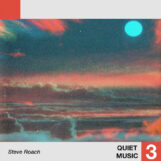Roach, Steve: Quiet Music 3 [LP]