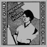Bourbonese Qualk: Preparing For Power [CD]