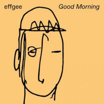 """Effgee: Good Morning [12"""" 180g]"""
