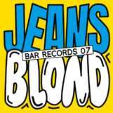 "JEANS / Blond: BAR Records 07 [12""]"