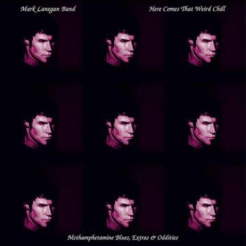 Lanegan, Mark: Here Comes That Weird Chill [LP, vinyle coloré]