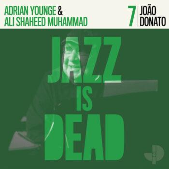 Donato/Younge/Shaheed Muhammad: Jazz Is Dead 7: João Donato [CD]