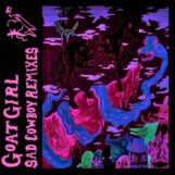 "Goat Girl: Sad Cowboy — incl. Remixes par Nídia [12""]"