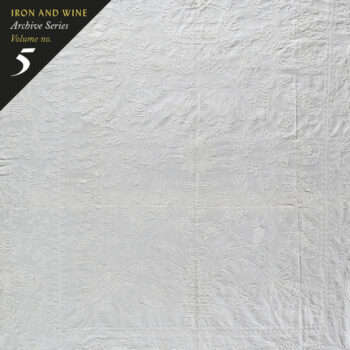 Iron & Wine: Archive Series Vol. 5: Tallahassee Recordings [CD]