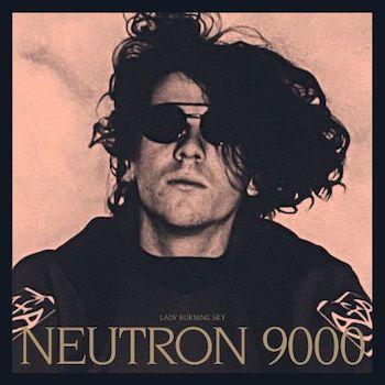 Neutron 9000: Lady Burning Sky [3xLP]