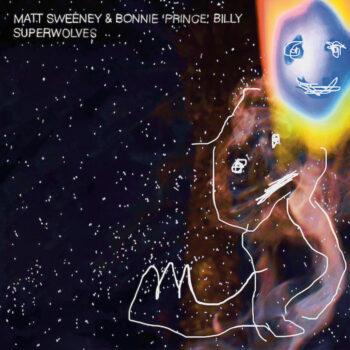 Sweeney & Bonnie Prince Billy, Matt: Superwolves [CD]