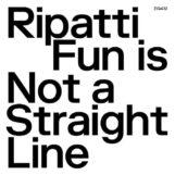 Ripatti: Fun Is Not A Straight Line [LP, vinyle clair]