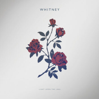 Whitney: Light Upon the Lake [LP, vinyle rouge opaque]
