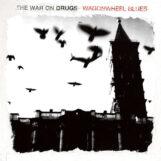 War On Drugs, The: Wagonwheel Blues [LP, vinyle bleu opaque]