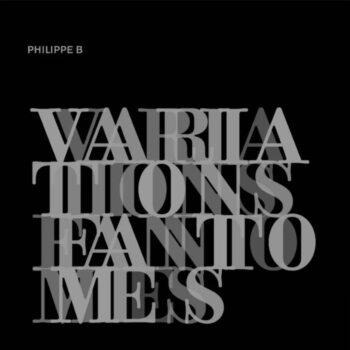 Philippe B: Variations fantômes — édition 10e anniversaire [LP, vinyle argenté]