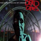 Future Sound Of London: Dead Cities [2xLP]
