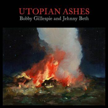 Gillespie & Jehnny Beth, Bobby: Utopian Ashes [LP]