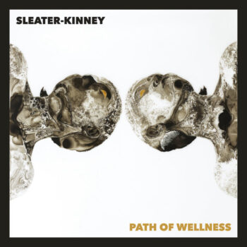 Sleater-Kinney: Path of Wellness [CD]