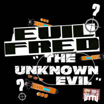"""Evil Fred: The Unknown Evil [12""""]"""