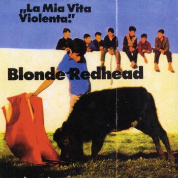 Blonde Redhead: La Mia Vita Violenta [LP, vinyle coloré]