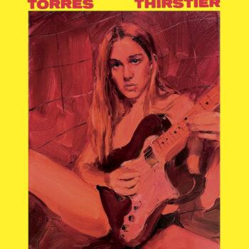 Torres: Thirstier [CD]