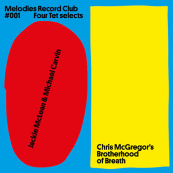 McLean & Michael Carvin, Jackie / Chris McGregor's Brotherhood Of Breath: Melodies Record Club 001: Four Tet [LP]