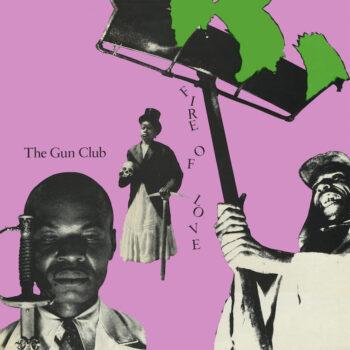Gun Club: Fire of Love — édition de luxe [2xLP]