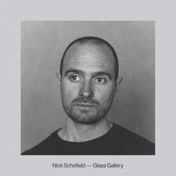 Schofield, Nick: Glass Gallery [CD]