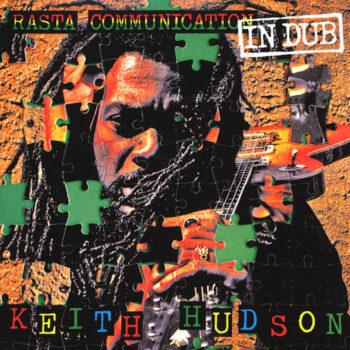 Hudson, Keith: Rasta Communication In Dub [LP]