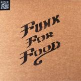 "XXXV: Funk For Food [12""]"