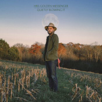 Hiss Golden Messenger: Quietly Blowing It — édition 'Peak' [LP, vinyle bleu]