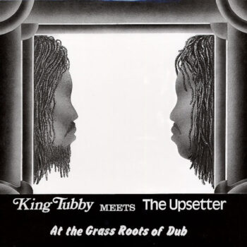 King Tubby Meets The Upsetter: At The Grass Roots Of Dub [LP]