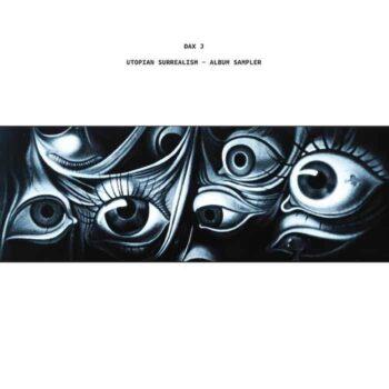 "Dax J: Utopian Surrealism — Album Sampler [12""]"