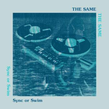 Same, The: Sync or Swim [LP]