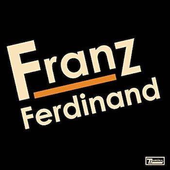 Franz Ferdinand: Franz Ferdinand [LP]