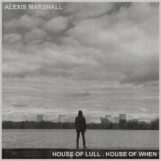 Marshall, Alexis: House of Lull . House of When [LP]