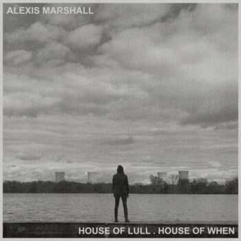 Marshall, Alexis: House of Lull . House of When [CD]