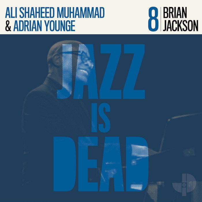 Jackson/Younge/Shaheed Muhammad: Jazz Is Dead 8: Brian Jackson [CD]