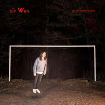 sir Was: Let The Morning Come [CD]