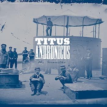 Titus Andronicus: The Monitor — édition 10e anniversaire [2xLP]
