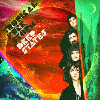 Tropical Fuck Storm: Deep States [LP, vinyle sarcelle]