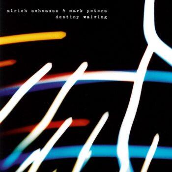 Schnauss & Mark Peters, Ulrich: Destiny Waiving [LP]