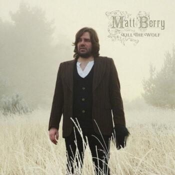 Berry, Matt: Kill The Wolf [LP, vinyle vert bouteille]
