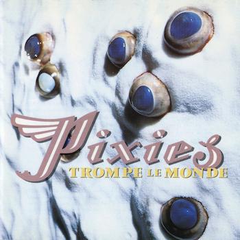 Pixies: Trompe Le Monde — édition 30e anniversaire [LP, vinyle vert marbré]