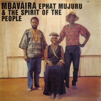 Mujuru & The Spirit Of The People, Ephat: Mbavaira [CD]