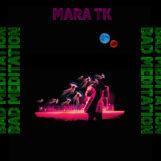 Mara TK: Bad Meditation [LP]