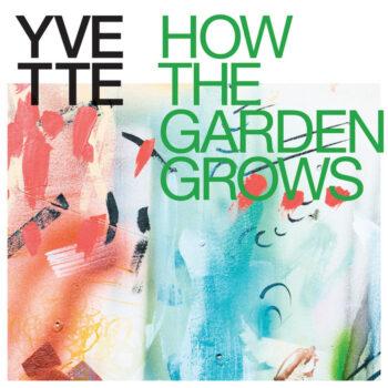 YVETTE: How The Garden Grows [LP, vinyle coloré]